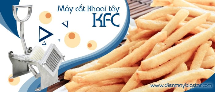 may-cat-khoai-tay-KFC-8
